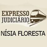 EXPRESSO JUDICIÁRIO DESEMBARCA EM NÍSIA FLORESTA ONDE DEVE ANALISAR CERCA DE 1.900 PROCESSOS