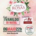 4º BAILE DAS ROSAS ACONTECE DIA 6 DE MAIO COM IVANILDO DI NATAL